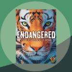 Endangered เกมส์กระดานว่าด้วยความไม่ง่ายของงานอนุรักษ์